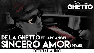 De La Ghetto - Sincero Amor ft. Arcangel (Remix) [Official Audio]