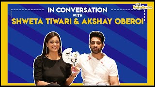 In Conversation with Shweta Tiwari and Akshay Oberoi about Hum Tum And Them