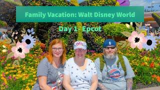 Family Vacation 2019| Day 1: Walt Disney World- Epcot