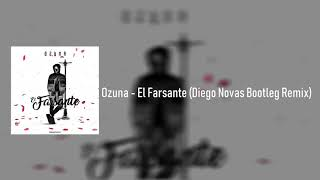 Ozuna - El Farsante (Diego Novas Bootleg Remix)