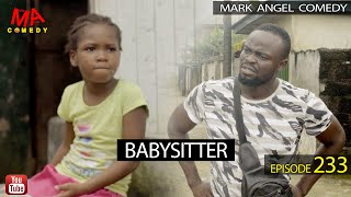 BABYSITTER (Mark Angel Comedy) (Episode 233)