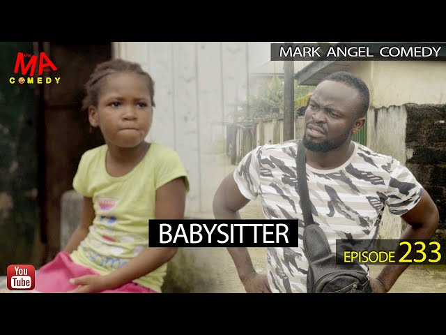 BABYSITTER (Mark Angel Comedy) (Episode 233) thumbnail