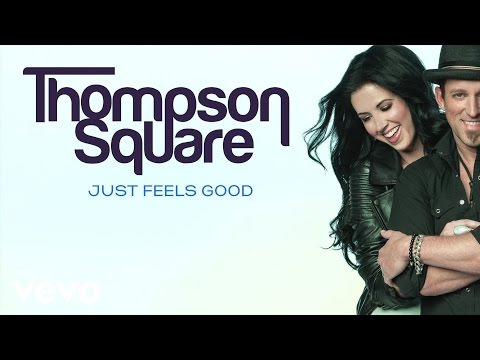 Thompson Square - It Just Feels Good