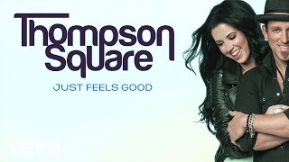 Watch Thompson Square Just Feels Good video