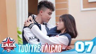 LA LA SCHOOL | TẬP 7 | Season 3 : TUỔI TRẺ TÀI CAO | Phim Học Đường Âm Nhạc 2019