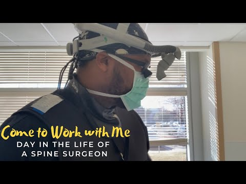 Come to Work with Me | Day in the Life of a Spine Surgeon