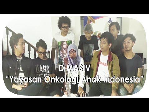 download lagu D'MASIV - Yayasan Onkologi Anak Indonesi gratis