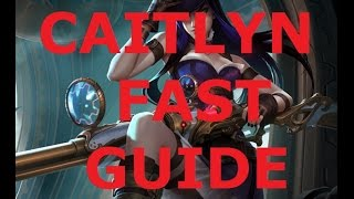 Caitlyn Fast Guide (ADC) #12