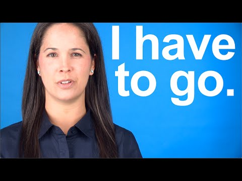How to Say I HAVE TO GO — American English conversation and pronunciation