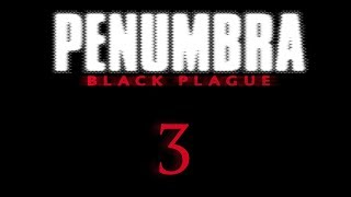 Penumbra: Black Plague - Прохождение игры на русском - Запись стрима от 18.01.18 [#3] | PC