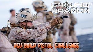 Ground Branch: Pistol Challenge On Dev Build (12/09/2018)