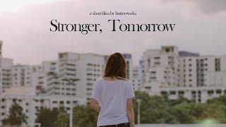 Stronger, Tomorrow | A Butterworks short film