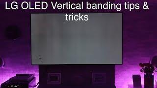 LG OLED Vertical banding tips & tricks