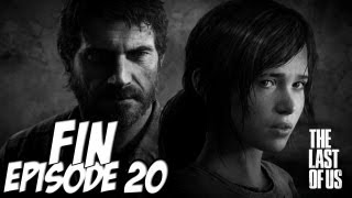 The Last of Us - L'aventure Horrifique | FIN | Episode 20