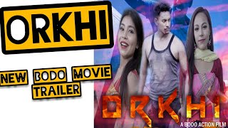 Orkhi | Official Trailer| New Bodo Action Film 2019