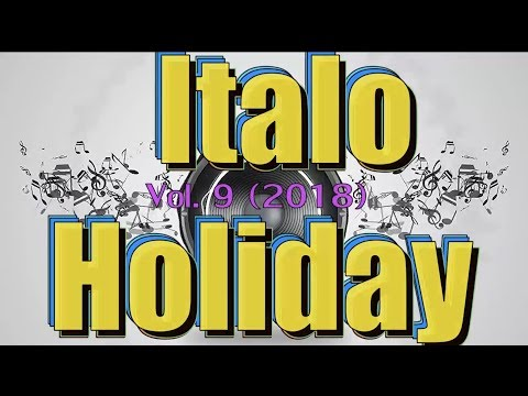 Italo Disco - Italo Holiday (Vol.9) 2018