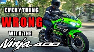 Everything That's WRONG With The Ninja 400