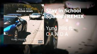 Yung Pills - Stay in School Spanish REMIX ft.  C A N O A