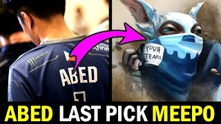You know it will be a Disaster Game when ABED last pick MEEPO Dota 2