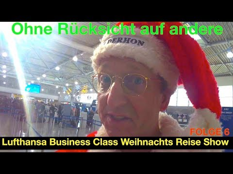 Ohne Rücksicht auf andere | Der HON Circle | Lufthansa Business Class Weihnachts Reise Show