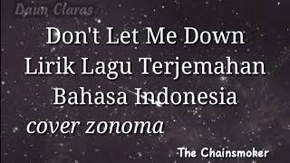 Don't Let me Down Lirik lagu terjemahan bahasa indonesia(the chainsmoker)