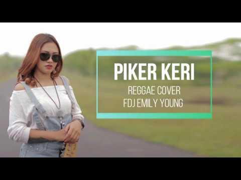 Download  '' Piker Keri - Reggae Cover - Fdj Emily Young Gratis, download lagu terbaru