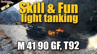 WOT: Skill & Fun light tanking, M 41 90 GF, T92, WORLD OF TANKS