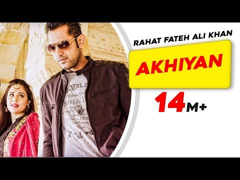 Rahat Fateh Ali Khan - AKHIYAN Full...