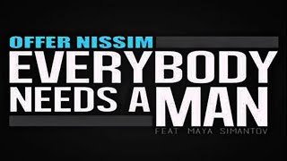Offer Nissim Feat. Maya Simantov - Everybody Needs A Man (Flamefly Fierce Reconstruction Mix)