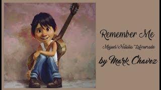 download lagu Remember Me - Miguel/ Natalia Lafourcade By Mark Chavez gratis