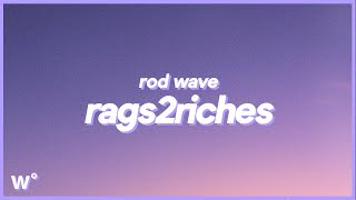 "Rod Wave - Rags2Riches (Lyrics) ft. ATR SonSon ""Cause that type of s*it don't phase a player"""