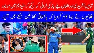 Shaheen Shah Afridi vs Hazratullah Zazai.Pakistani little fan Stunned by Cheerful Afghans  Pakvs Afg