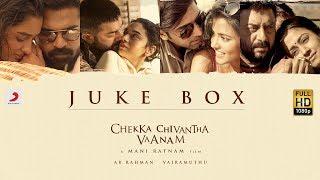 Chekka Chivantha Vaanam  - Jukebox