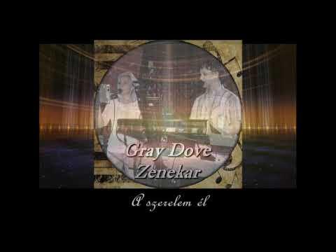 A szerelem él - Gray Dove Zenekar