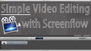 How to do Simple Editing in Screenflow