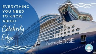 Everything We Know About Celebrity Edge