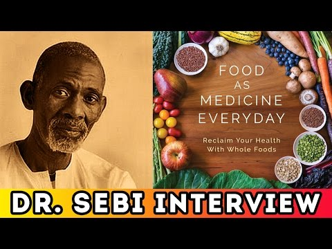 "Dr. Sebi's Philosophy using ""Food As Medicine"" Everyday to Become Healthy (Full Video Interview)"