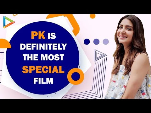 """PK Is Definitely The Most Special Film"": Anushka Sharma"