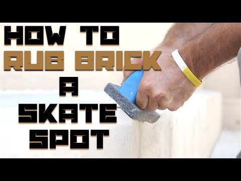 How To Rub Brick A Skate Spot