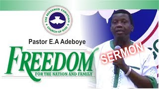 Pastor E.A Adeboye Sermon_ FREEDOM FOR THE NATION & FAMILY