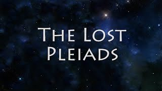 The Lost Pleiads