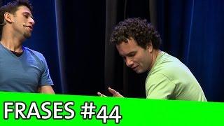 IMPROVÁVEL - FRASES #44