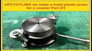 UPCYCYLING we make a mold plastic press   for a coaster Part 2/3