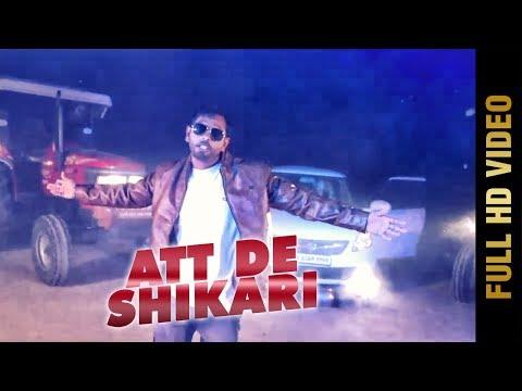 New Punjabi Song - ATT DE SHIKARI (Full Song) | SUKHDEEP MRAR | Latest Punjabi Songs 2017