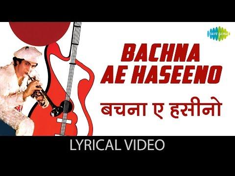 Bachna Ae Haseeno with lyrics   बचना ऐ हसीनो गाने के बोल   Hum Kisise Kum Nahin   Rishi Kapoor   