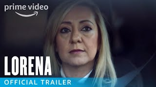 Lorena - Official Trailer   Prime Video