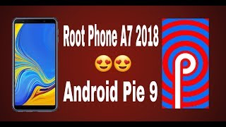 Root A7 2018 | A750F Android Pie 9