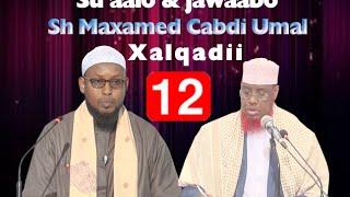 Su aalo iyo jawaabo || Xalqadii 12 aad - 20 / 5 / 2016 || Sh Maxamed Cabdi Umal
