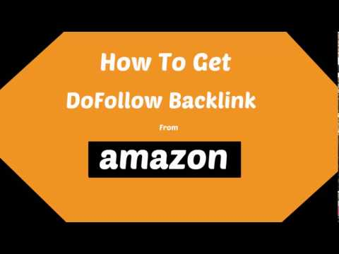 How To Get DoFollow Backlink from Amazon 2017