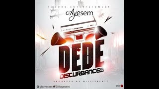 Ayesem – Dede Disturbances Prod  By WillisBeatz